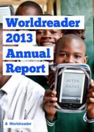 Worldreader: Empowering Reading Everywhere - 2014 Annual Report